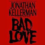 Bad Love  | Jonathan Kellerman