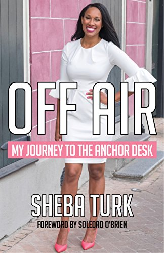 (OFF AIR: My Journey to the Anchor Desk)