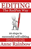 Love writing but hate editing? Suffering from editing overwhelm? Tired of rejection slips and wondering how to improve your writing?You need RedPen Editing!In this book, Anne Rainbow explains her tried and tested approach to self-editing. Ann...