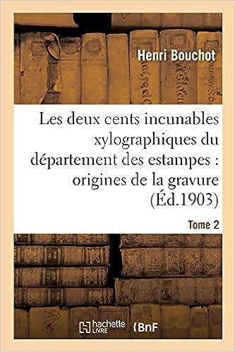 Les Deux Cents Incunables Xylographiques Du Departement Des