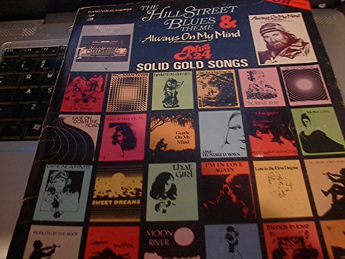 Hill Street Blues Theme & Always on My Mind;plus 24 Solid Gold Songs. Easy Piano Twenty Four Series.(sheet Music).moon River Cuellar,carol Published By Columbia Pictures Pub 1980,1981, Ny, (Blue Moon Piano Sheet)