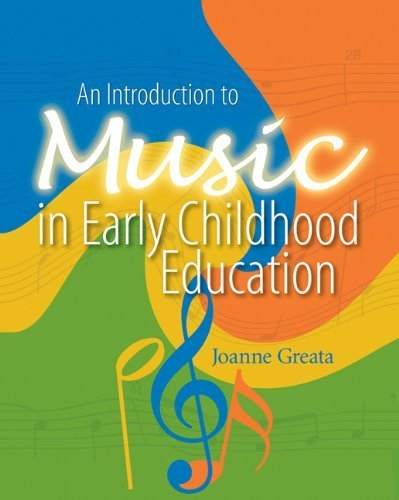 An Introduction to Music in Early Childhood Education 1st edition by Greata, Joanne D (2005) Paperback
