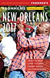 Frommer s EasyGuide to New Orleans 2017 (Easy Guides)