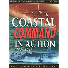 RAF Coastal Command in Action, 1939-1945 by Conyers Nes Roy (2000-05-27)