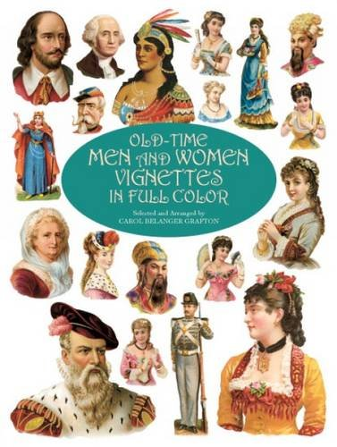[Old-Time Men and Women Vignettes in Full Color (Dover Pictorial Archive)] (Costume Design Carol)