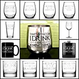 Choose your Game of Thrones Drinking Glass with Quotes, I Drink and I Know Things, Wine Glass, Whiskey Glass, Pint Glass, Coffee Mug, Stainless Steel, Pocket Flask by Integrity Bottles