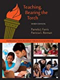 Teaching, Bearing the Torch : Introduction to Education Foundations, Farris, Pamela J. and Rieman, Patricia L., 1478601582