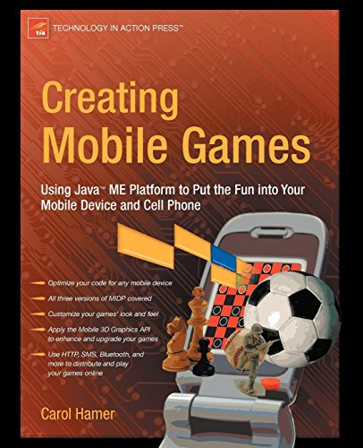 - Creating Mobile Games: Using Java ME Platform to Put the Fun into Your Mobile Device and Cell Phone (Technology in Action)