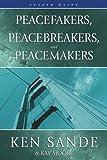 Peacefakers, Peacebreakers, and Peacemakers, Ken Sande and Kay Moore, 0929292944