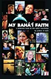 My Baha'i Faith, Justice Saint Rain, 1888547154