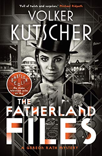 The Fatherland Files (A Gereon Rath Mystery)