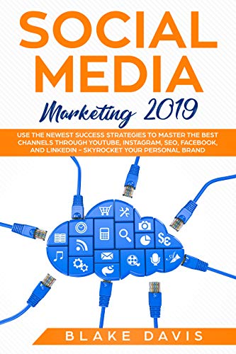 Social Media Marketing 2019: Use the Newest Success Strategies to Master the Best Channels through YouTube, Instagram, SEO, Facebook, and LinkedIn - Skyrocket ... Your Personal Brand (Passive income ideas) (Best Ebook Search Engine)