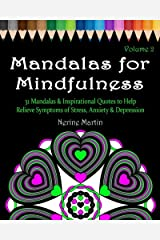 Mandalas for Mindfulness Volume 2: 31 Mandalas & Inspirational Quotes to Help Relieve Symptoms of Stress Anxiety & Depression Adult Coloring Book Paperback