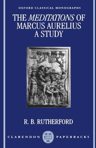 The Meditations of Marcus Aurelius: A Study (Oxford Classical Monographs)