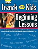 French for Kids, Beginning Lessons, Resource Book (French and English Edition)
