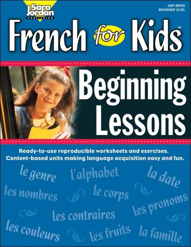 French for Kids, Beginning Lessons, Resource Book (French and English Edition) by Brand: Sara Jordan Publishing
