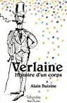 Paul Verlaine: Histoire d'un corps par Buisine