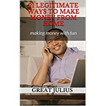 21 legitimate ways to make money from home: making money with fun