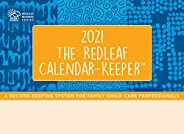 The Redleaf Calendar-Keeper 2021: A Record-Keeping System for Family Child Care Professionals (Consortium Book