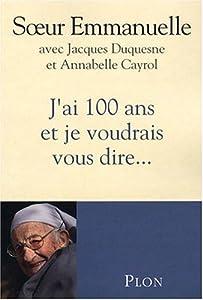 """Afficher """"J'ai 100 ans et je voudrais vous dire..."""""""