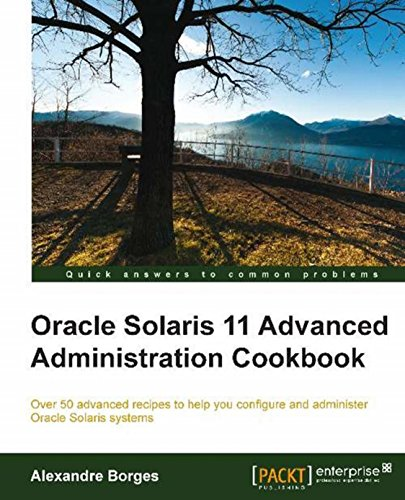 Oracle Solaris 11 Advanced Administration Cookbook Pdf
