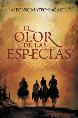 Descargar Libro El Olor De Las Especias Alfonso Mateo-sagasta
