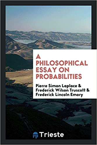 a philosophical essay on probabilities pierre simon laplace a philosophical essay on probabilities pierre simon laplace frederick wilson truscott frederick lincoln emory 9780649059447 com books