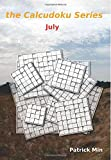 the Calcudoku Series - July: 100 puzzles of great variety every month: Volume 7