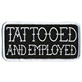 """Tattooed And Employed"" in white lettering on a black background with white trim and heat sealed backing for easy iron-on application. All patches are designed in the USA and feature original Hot Leathers artwork you will not find anywhere else. High..."