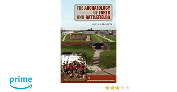 The Archaeology of Forts and Battlefields