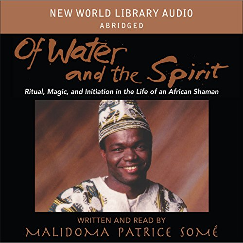 Of Water and Spirit: Ritual Magic and Initiation in the Life of an African Shaman Audiobook [Free Download by Trial] thumbnail