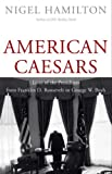 American Caesars, Nigel Hamilton, 0300169280