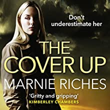 The Cover Up Audiobook by Marnie Riches Narrated by Marnie Riches