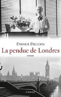 La pendue de Londres : roman, Decoin, Didier