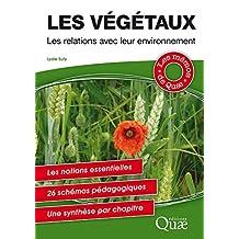 Les végétaux: Les relations avec leur environnement (Les mémos de Quae)