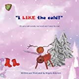 I Like the Cold! - It's Cold Outside but Jacob Won't Wear His Coat, Angela Alderton, 1907294821