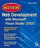 Mastering Web Development with Microsoft Visual Studio 2005, John Paul Mueller, 078214439X