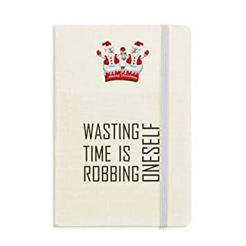 Amazoncom Quote Wasting Time Is Robbing Oneself Christmas Snowman