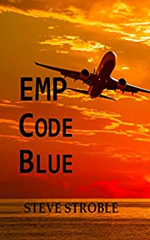 EMP Code Blue: Short read, 30 minutes (12 to 21 pages) by [Stroble, Steve]