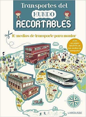 Transportes del mundo recortables Larousse - Infantil ...