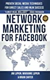 img - for Network Marketing For Facebook: Proven Social Media Techniques For Direct Sales & MLM Success book / textbook / text book