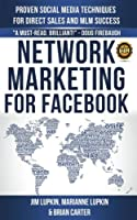 Please leave us an honest review after you read the book. We would love to hear how the book impacted your business. NETWORK MARKETING FOR FACEBOOK contains the ONLY proven marketing system for direct sales on Facebook, and the only one crea...