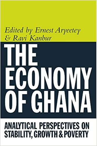 The Economy of Ghana: Analytical Perspectives on Stability, Growth and Poverty