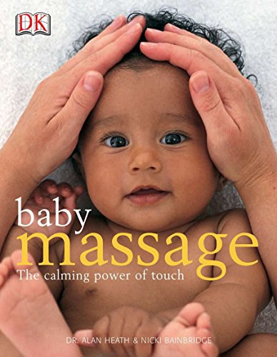 Baby Massage Calm Power of Touch: The Calming Power of ()