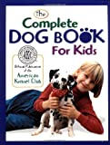 img - for The Complete Dog Book for Kids (American Kennel Club) book / textbook / text book