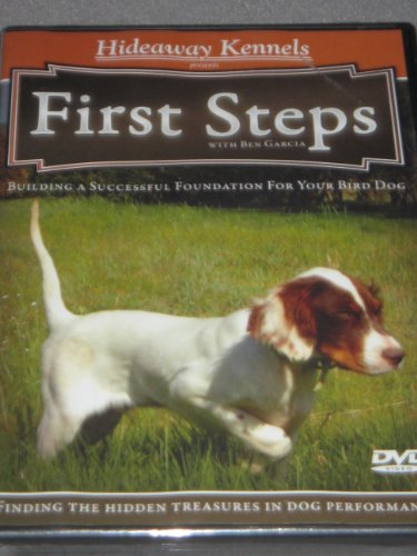 Hideaway Kennels Presents First Steps with Ben Garcia: Building a Successful Foundation for Your Bird Dog, Finding the Hidden Treasures in Dog Performance (Dvd Performance Dog)