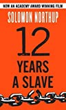 12 Years a Slave by Solomon Northup (2014-04-21)