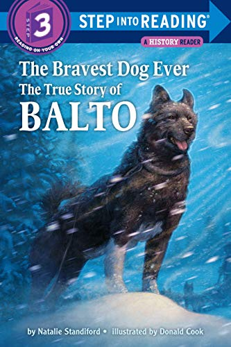 The Bravest Dog Ever: The True Story of Balto (Step into Reading) (Ipods For Girls)