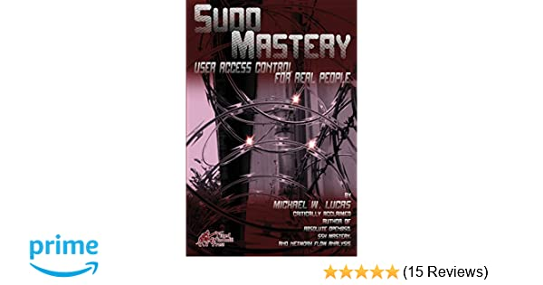 Amazon com: Sudo Mastery: User Access Control for Real People (IT