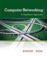 Computer Networking: A Top-Down Approach, 6th Edition